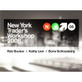 The New York Trader's Workshop 2008 by Rob Booker,Kathy Lien & Boris Schlossberg